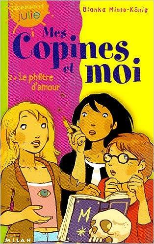 Mes copines et moi tome 2 philtre d 39 amour bianca - Philtre d amour recette ...