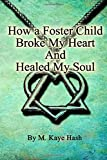 How a Foster Child Broke My Heart and Healed My Soul