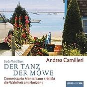 Der Tanz der Möwe: Commissario Montalbano erblickt die Wahrheit am Horizont (Commissario Montalbano) | Andrea Camilleri