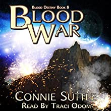 Blood War: Blood Destiny, Book 8 Audiobook by Connie Suttle Narrated by Traci Odom