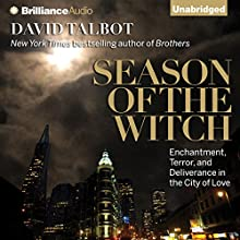 Season of the Witch: Enchantment, Terror, and Deliverance in the City of Love | Livre audio Auteur(s) : David Talbot Narrateur(s) : Arthur Morey