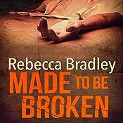 Made to Be Broken: Hannah Robbins, Book 2 | Rebecca Bradley