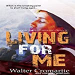 Living for Me | Walter Cromartie,Yolanda Williams