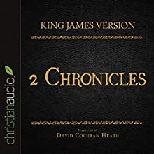 Holy Bible in Audio - King James Version: 2 Chronicles (       UNABRIDGED) by King James Version Narrated by David Cochran Heath