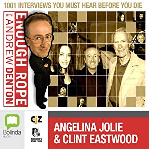 Enough Rope with Andrew Denton: Angelina Jolie & Clint Eastwood | [Andrew Denton]