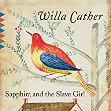 Sapphira and the Slave Girl Audiobook by Willa Cather Narrated by Bernadette Dunne