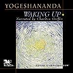Waking Up | Swami Yogeshananda