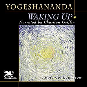 Waking Up | [Swami Yogeshananda]