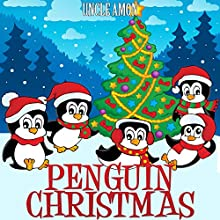 Penguin Christmas (       UNABRIDGED) by Uncle Amon Narrated by Fred Wolinsky