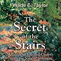 The Secret of the Stairs Audiobook by Wade E. Taylor Narrated by Donna Shockley