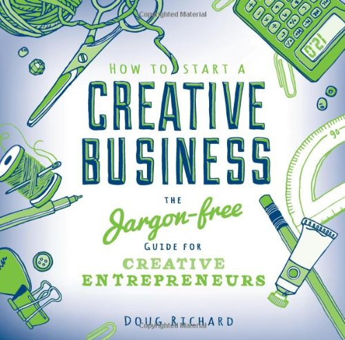 How To Start A Creative Business: The Jargon-Free Guide For Creative Entrepreneurs front-24311