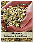 Biomass: Sustainable Energy Resource