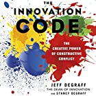 The Innovation Code: The Creative Power of Constructive Conflict Hörbuch von Jeff DeGraff, Staney DeGraff Gesprochen von: Tom Dheere