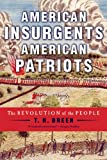 img - for American Insurgents, American Patriots: The Revolution of the People book / textbook / text book