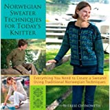 Norwegian Sweater Techniques for Today's Knitterpar Therese Chynoweth