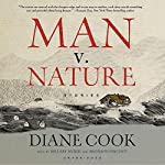 Man v. Nature: Stories | Diane Cook