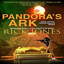 Pandora's Ark (Revised Edition): TheVatican Knights, Book 4 Audiobook by Rick Jones Narrated by Patrick Conn