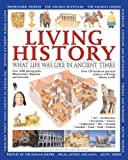 img - for Living History: What Life was Like in Ancient Times book / textbook / text book