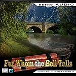 For Whom the Bell Tolls: Retro Audio (Dramatised): Retro Audio | Ernest Hemingway