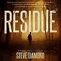 Residue: Jack Bishop, Book 1 Audiobook by Steve Diamond Narrated by David Stifel