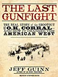 img - for The Last Gunfight: The Real Story of the Shootout at the O.K. Corral---and How It Changed the American West book / textbook / text book