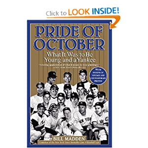 Pride of October: What It Was to Be Young and a Yankee Bill Madden