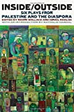 img - for Inside/Outside: Six Plays from Palestine and the Diaspora book / textbook / text book