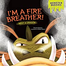 I'm a Fire Breather!: Meet a Dragon Audiobook by Shannon Knudsen Narrated by  Intuitive
