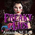 Freaky Lies: A Mystic Caravan Mystery, Book 2 Audiobook by Amanda M. Lee Narrated by Caitlin Kelly