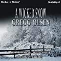 A Wicked Snow (       UNABRIDGED) by Gregg Olsen Narrated by Kevin Foley