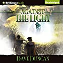 Against the Light (       UNABRIDGED) by Dave Duncan Narrated by Ralph Lister