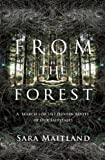 From the Forest: A Search for the Hidden Roots of Our Fairy Tales by Maitland, Sara (2013) Paperback