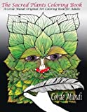 img - for The Sacred Plants Coloring Book: An Corde Mundi Original Art Coloring Book for Adults (Volume 2) book / textbook / text book