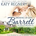 Breaking Up with Barrett: The English Brothers, Book 1 (       UNABRIDGED) by Katy Regnery Narrated by Lauren Sweet