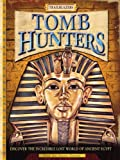 Tomb Hunters: Discover the Incredible Lost World of Egypt (Trailblazers (Running Press)) Clive Gifford