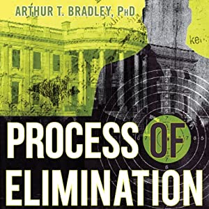 Process of Elimination: A Thriller | [Arthur T. Bradley]