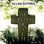Post Mortem   Allan Guthrie