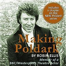 Making Poldark (       UNABRIDGED) by Robin Ellis Narrated by Robin Ellis