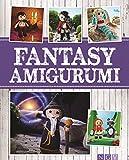 Fantasy Amigurumi: M�rchenhaft s��e H�kelfiguren von Drache bis Prinzessin (Alles handgemacht)