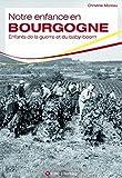 """Afficher """"Notre enfance en Bourgogne"""""""