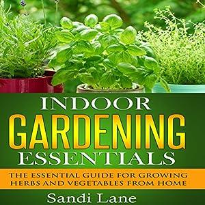 Indoor Gardening Essentials Audiobook
