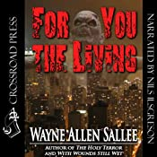 For You the Living | [Wayne Allen Sallee]