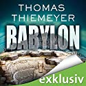 Babylon Audiobook by Thomas Thiemeyer Narrated by Dietmar Wunder