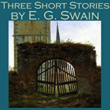 Three Short Stories by E. G. Swain Audiobook by E. G. Swain Narrated by Cathy Dobson