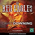 The Red Eagles (       UNABRIDGED) by David Downing Narrated by Jeff Harding