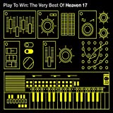 Play To Win: The Best of Heaven 17
