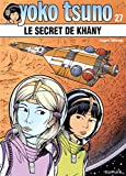 Yoko Tsuno, tome 27 : Le Secret de Khâny