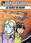 Yoko Tsuno 27 : Le secret de Kh�ny