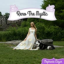 Reno the Mystic: Reno the Siberian Husky Series, Book 2 Audiobook by Stephanie Edgar Narrated by Michael Crone