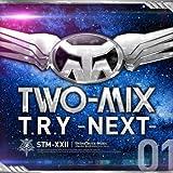 T.R.Y~NEXT~
